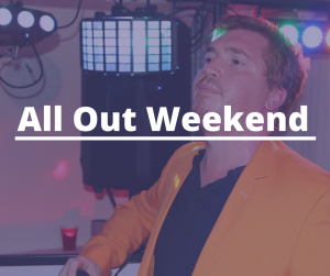 All Out Weekend